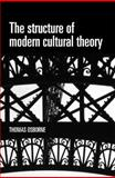 The Structure of Modern Cultural Theory, Osborne, Thomas, 0719086469