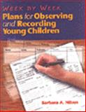 Week by Week : Plans for Observing and Recording Young Children, Nilsen, Barbara A., 0827376464