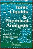 Ionic Liquids in Chemical Analysis, Mihkel Koel, 1420046462