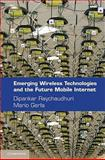 Emerging Wireless Technologies and the Future Mobile Internet, , 0521116465