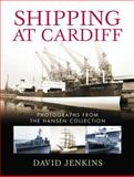 Shipping at Cardiff : Photographs from the Hansen Collection, Jenkins, David, 0708326463