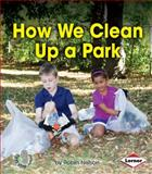 How We Clean up a Park, Robin Nelson, 1467736465