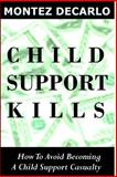 Child Support Kills, Montez DeCarlo, 1499106467