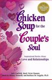 Chicken Soup for the Couple's Soul, Jack L. Canfield and Mark Victor Hansen, 1558746463