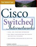 Cisco Switched Internetworks : VLANs, ATM and Voice-Data Integration, Lewis, Chris, 0071346465