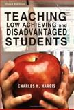 Teaching Low Achieving and Disadvantaged Students, Hargis, Charles H., 0398076464