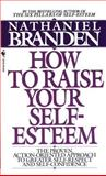 How to Raise Your Self-Esteem, Nathaniel Branden, 0553266462