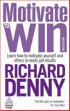 Motivate to Win, Richard Denny, 0749456469