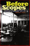 Before Scopes : Evangelicalism, Education, and Evolution in Tennessee, 1870-1925, Israel, Charles A., 0820326461