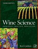 Wine Science : Principles and Applications, Jackson, Ronald S., 0123736463