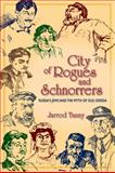 City of Rogues and Schnorrers : Russia's Jews and the Myth of Old Odessa, Tanny, Jarrod, 0253356466