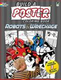Build a Poster Coloring Book--Robots and Wreckage, Ted Rechlin and Coloring Books Staff, 048648646X