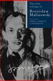 The Early Writings of Bronislaw Malinowski 9780521026468