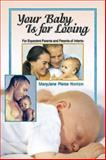 Your Baby Is for Loving, James B. Ashbrook and Paul W. Walaskay, 0687076463