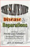 The Slave Diet, Disease and Reparations, Kevin A. Muhammad, 0965886468