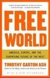 Free World, Timothy Garton Ash, 1400076463