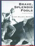 Brave, Splendid Fools, William Bacheler, 1499706464