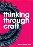 Thinking Through Craft, Adamson, Glenn, 1845206460