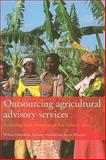 Outsourcing Agricultural Advisory Services : Enhancing Rural Innovation in Sub-Saharan Africa, Wennink, Bertus and Heemskirk, Willem, 9068326465