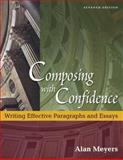 Composing with Confidence : Writing Effective Paragraphs and Essays, Meyers, Alan, 0321276469