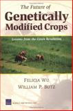 The Future of Genetically Modified Crops, Felicia Wu and William Butz, 0833036467