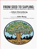 From Seed to Sapling, Adam Sterenberg, 1490856463