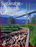 Sustainable Landscape Construction : A Guide to Green Building Outdoors, Thompson, J. William and Sorvig, Kim, 1559636467