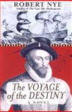 The Voyage of the Destiny, Robert Nye, 1559706465