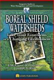 Boreal Shield Watersheds : Ecosystem Management in a Changing Environment, Gunn, John and Steedman, Robert, 1566706467