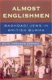 Almost Englishmen : Baghdadi Jews in British Burma, Cernea, Ruth Fredman, 0739116479