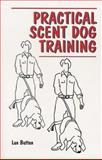 Practical Scent Dog Training, Lue Button, 0931866472