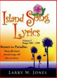 Island Song Lyrics Volume 3, Jones, Larry W., 1411606477