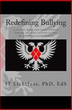 Redefining Bullying, J. T. Lichtfuss, 1490986472