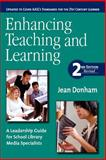 Enhancing Teaching and Learning : A Leadership Guide for School Library Media Specialists, Donham, Jean, 1555706479