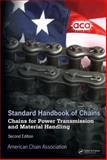 Standard Handbook of Chains : Chains for Power Transmission And Material Handling, Bob, Reinfried and American Chain Association Staff, 1574446479