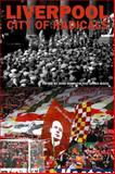 Liverpool City of Radicals 9781846316470