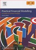 Practical Financial Modelling : A Guide to Current Practice, Swan, Jonathan, 0750686472