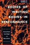 Bodies of Writing, Bodies in Performance, , 081472647X
