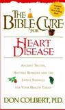 The Bible Cure for Heart Disease, Don Colbert, 088419647X