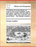 The History of Ancient Egypt, As Extant in the Greek Historians, Poets, and Others, George Laughton, 1170656471