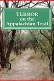 Terror on the Appalachian Trail, Ken Mink, 1467996475
