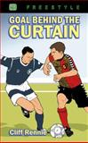 Goal Behind the Curtain, C. Rennie, 1871676479