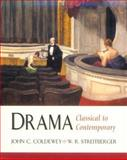 Drama : Classical to Contemporary, Coldewey, John C. and Streitberger, W. R., 0133596478