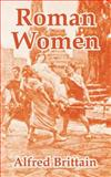 Roman Women, Brittain, Alfred, 1410216470
