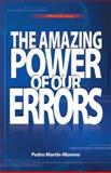 The Amazing Power of Our Errors, Pedro Martín-Moreno, 1491716479