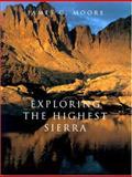 Exploring the Highest Sierra, James G. Moore, 0804736472