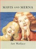 Mavis and Merna, Ian Wallace, 0888996470