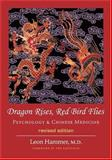 Dragon Rises, Red Bird Flies : Psychology and Chinese Medicine, Hammer, Leon, 0939616475