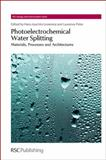 Photoelectrochemical Water Splitting : Materials, Processes and Architectures, , 1849736472