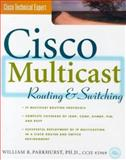 Cisco Multicasting Routing and Switching, Parkhurst, William R., 0071346473
